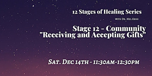 12 Stages of Healing Series - Stage 12 - Community