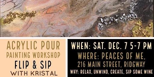 Acrylic Pour Painting Workshop: Flip & Sip With Kristal