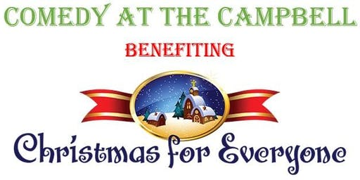 "Comedy at the Campbell -""Christmas for Everyone"" Fundraiser Showcase"