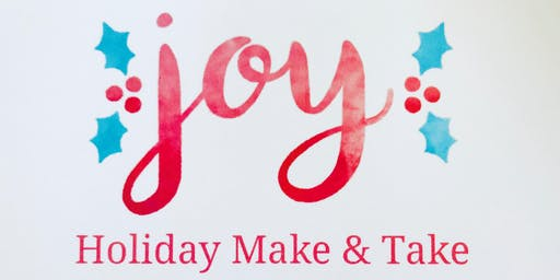 Holiday Make & Take Gifts