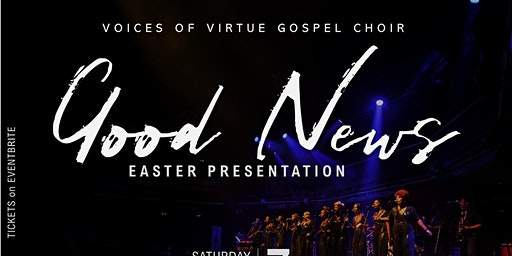Voices of Virtue Gospel Choir -  Good News Easter Presentation