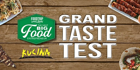 The Grand Taste Test - The Search for the Next BIG Food Entrepreneur tickets