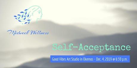 Midweek Wellness - Self-Acceptance tickets