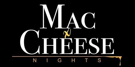 MacxCheese Nights: THE LAUNCH PARTY tickets