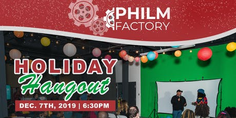 Philm Factory Holiday Hang Out tickets