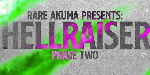 RARE AKUMA presents: HELLRAISER phase two
