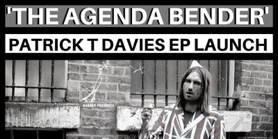 Barber Presents. 'Agenda Bender' A Patrick T Davies EP Launch