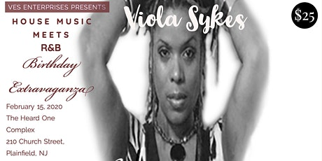 VIOLA SYKES ......HOUSE MUSIC Meets R&B  BIRTHDAY EXTRAVAGANZA !!! tickets