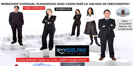 WORKSHOP VIVENCIAL: PLANEJANDO 2020: COMO FAZÊ-LO UM ANO DE CRESCIMENTO? ingressos