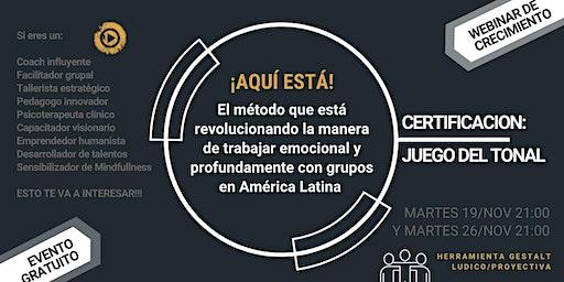 CERTIFICACION COMO FACILITADOR DEL JUEGO DEL TONAL. Herramienta Gestalt / L