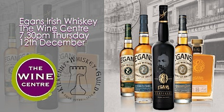 Egans Irish Whiskey at The Wine Centre 2019 tickets