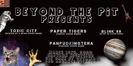 Toxic City (SOAD cover band) Paper Tigers (Thrice cover band) and more tickets