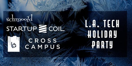 L.A. Tech Holiday Party Presented by Startup Coil & Schmoozd tickets