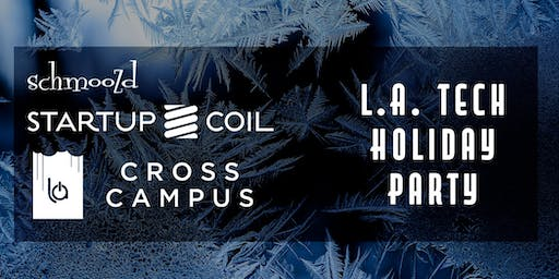 L.A. Tech Holiday Party Presented by Startup Coil & Schmoozd