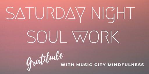 Saturday Night Soul Work // Gratitude Edition
