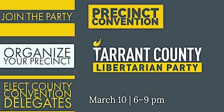 Tarrant County Libertarian Party Precinct Convention tickets