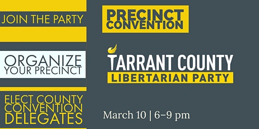 Tarrant County Libertarian Party Precinct Convention