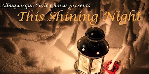 """This Shining Night""    seasonal music of shadows and light"