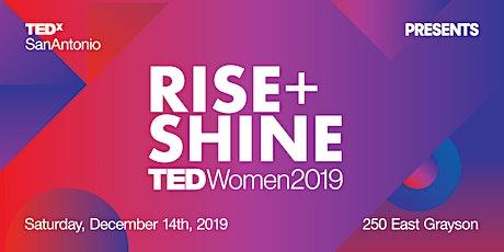 TEDxSanAntonio Women 2019: Rise + Shine tickets