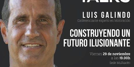 Luis Galindo: Construyendo un futuro ilusionante entradas