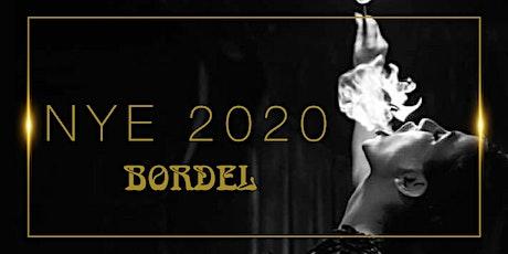 NYE 2020 @ BORDEL tickets