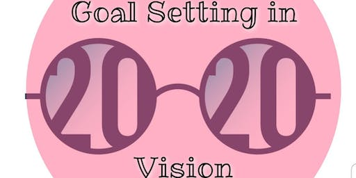 Goal Setting in 2020 Vision