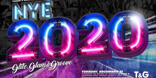 NYE 2020 - Glitz, Glam and Groove at Tongue and Groove