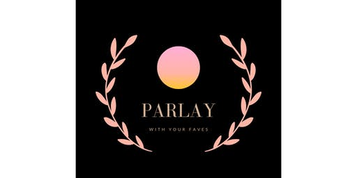 Parlay: With Your Faves