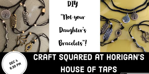 New Event! Not Your Daughter's Bracelets!