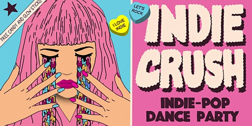 INDIE CRUSH - INDIE POP DANCE PARTY - FREE W/RSVP