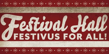 The Festival Hall Festivus For All! tickets