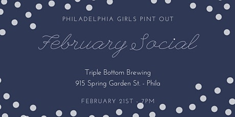 Philadelphia Girls Pint Out February Social tickets