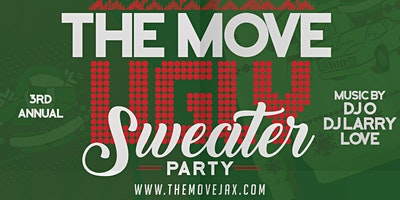 THE MOVE JAX: 3rd Annual Ugly Sweater Edition