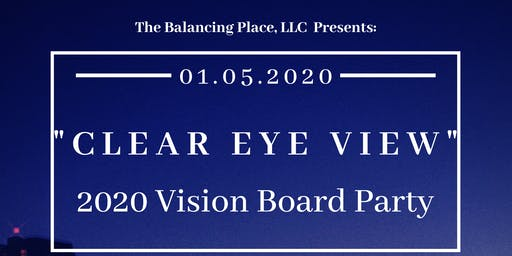 """""""Clear Eye View"""": 2020 Vision Board Party"""