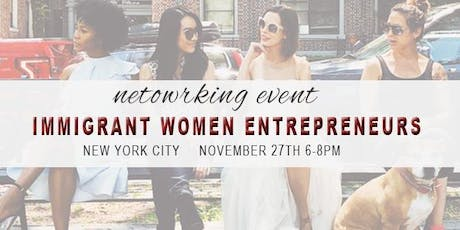 Immigrant Women Entrepreneurs Business Networking tickets