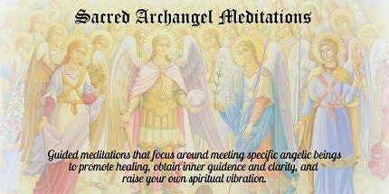Sacred Archangel Meditations