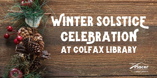 Winter Solstice Celebration at Colfax Library