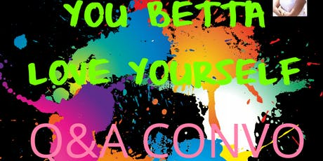 You Betta Love Yourself tickets