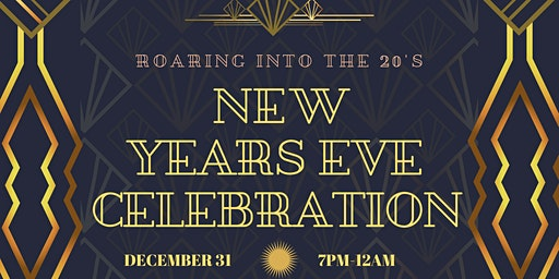 Roaring into the 20s - New Years Eve Celebration
