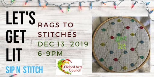 Let's Get Lit!! Sip 'N Stitch with Rags to Stitches