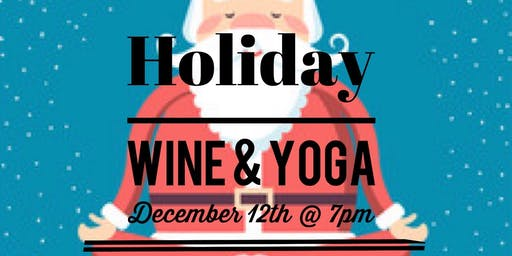 Holiday Wine and Yoga