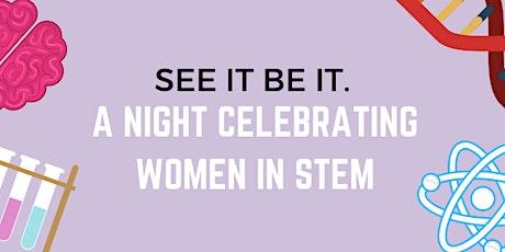 SEE IT, BE IT. A Night Celebrating Women in STEM tickets