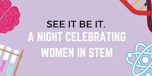 SEE IT, BE IT. A Night Celebrating Women in STEM