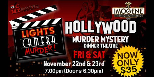 Murder Mystery: Lights,Camera,Murder (The Imogene Theatre)