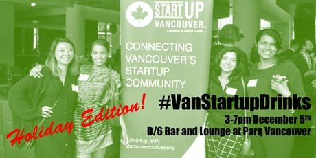 Vancouver Startup Drinks: Entrepreneurship Social Mixer - HOLIDAY EDITION! tickets