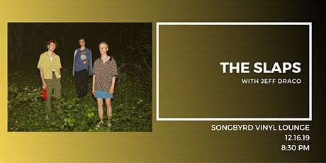 The Slaps at Songbyrd Vinyl Lounge tickets