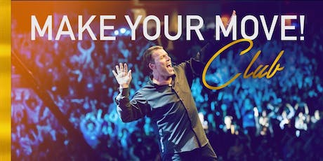 MAKE YOUR MOVE! With Tony Robbins (Continue what started in UPW) tickets