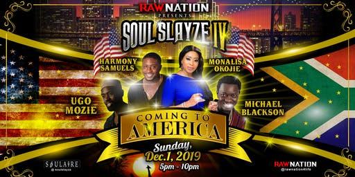 """RAW NATION presents SOULSLAYZE """"Coming to America"""""""