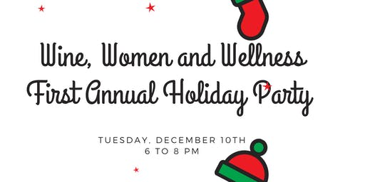Wine, Women and Wellness First Annual Holiday Party