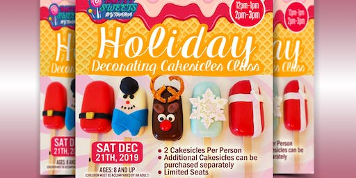 Holiday Cakesicles Decorating Class